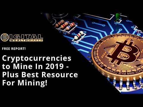 Cryptocurrencies To Mine In 2019 - Top 3 Cryptocurrencies That You Need For  2019 And Beyond