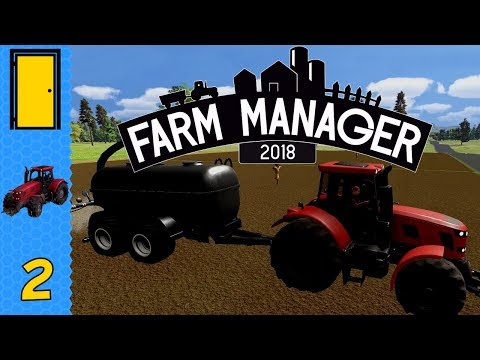 Farm Manager 2018 - Part 2: Top of the Crops - Let's Play Farm Manager 2018 Beta