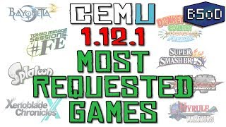 Cemu 1.12.1 | Most Requested Games Video