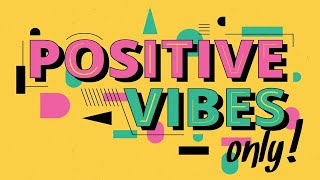 Happy Music - Positive Vibes Only - Upbeat Music Beats to Relax, Work, Study