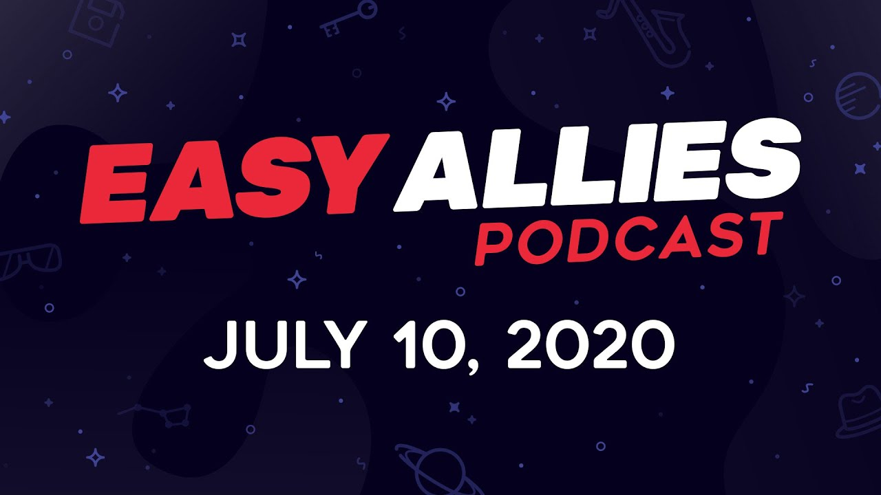 Easy Allies Poo cast #222 - July 10, 2020 - BLM