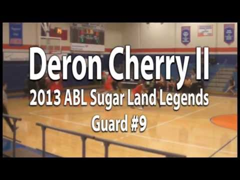 Deron Cherry II - 2013 ABL Sugar Land Legends Highlights (Guard #9)