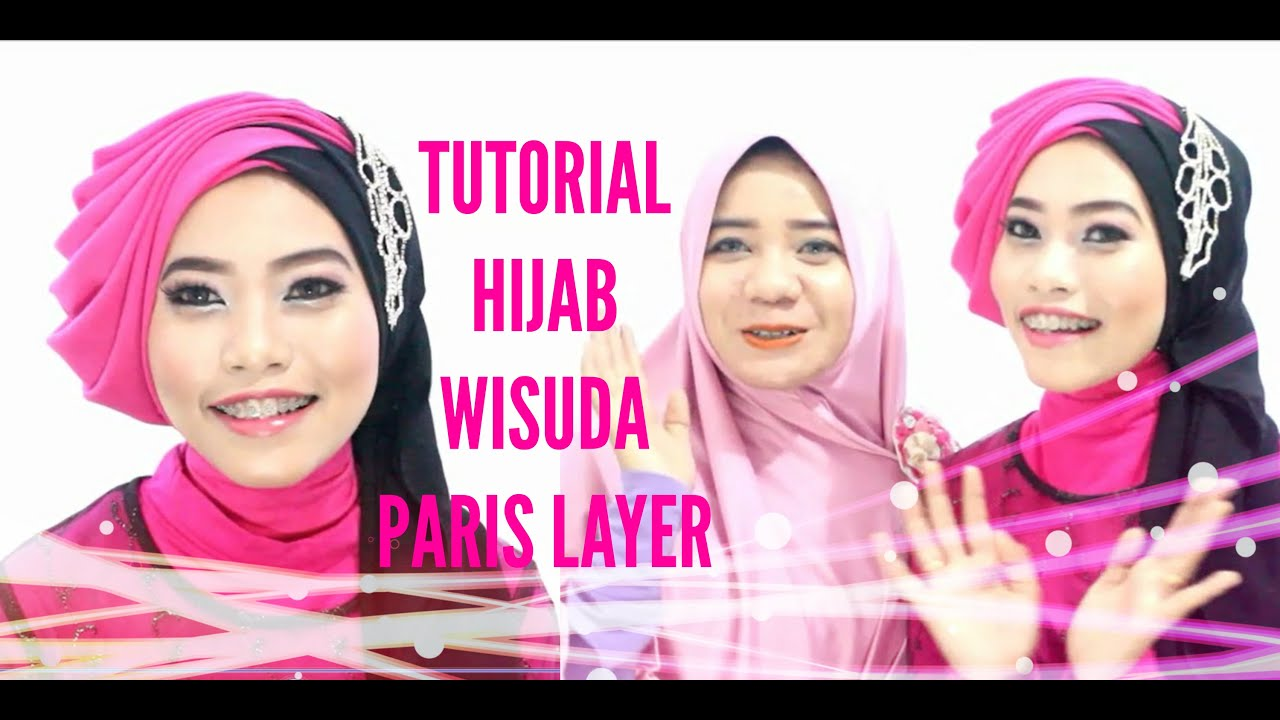 Tutorial Hijab Wisuda Graduation 2016 Paris Segiempat Layer
