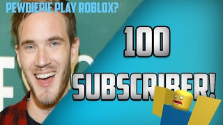I Meet With Pewdiepie in ROBLOX! | 100 SUBSCRIBERS SPECIAL