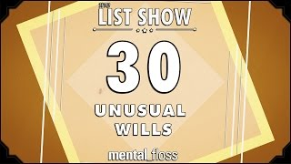 Repeat youtube video 30 Unusual Wills - mental_floss on YouTube (Ep.226)