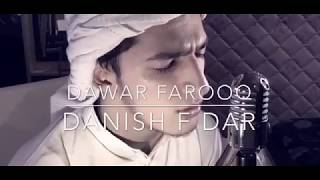 Gambar cover HASBI RABBI JALLALLAH Part 1| Danish F Dar | Dawar Farooq | Best Naat | 2017
