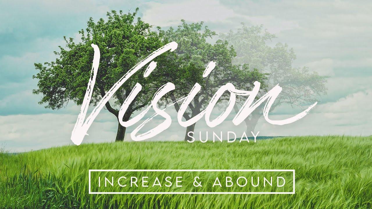"12/6/20 - Pastor Stephen Burns - Vision Sunday, ""Increase & Abound"""