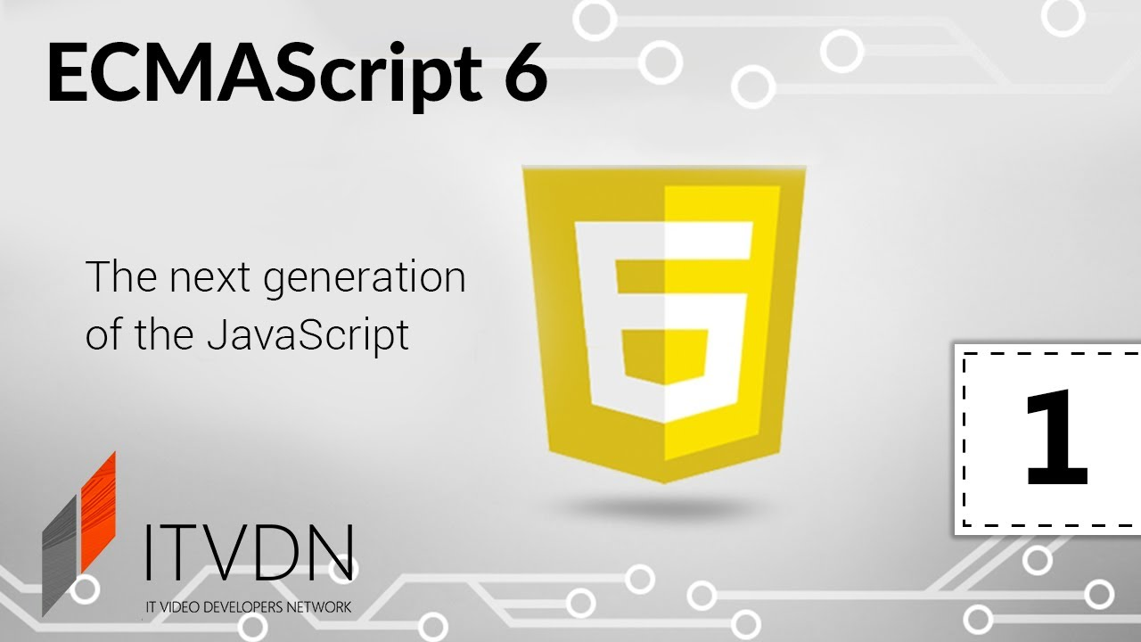 ECMAScript 6. Урок 1. Введение в ES6, настройка простейшей сборки webpack