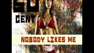 50 cent - Nobody likes me