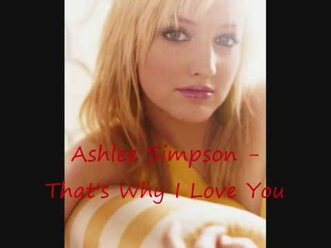 Ashlee Simpson - That's Why I Love You