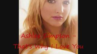 Watch Ashlee Simpson Thats Why I Love You video