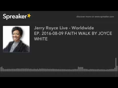 EP. 2016-08-09 FAITH WALK BY JOYCE WHITE