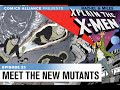 Rachel & Miles X-Plain The X-Men: Meet The New Mutants
