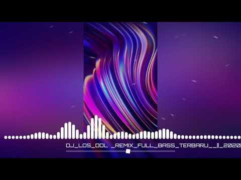 dj-los-dol-remix-full-bass-terbaru