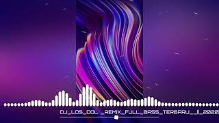 Dj los dol remix full bass terbaru
