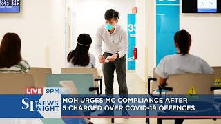 MOH urges MC compliance after 5 charged over Covid-19 offences | ST NEWS NIGHT