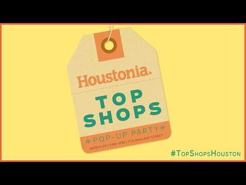 Houstonia Top Shops Pop-Up Party