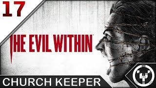 CHURCH KEEPER | The Evil Within | 17