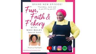 Fun, Faith & F*ckery S1:E5 with Trenia Parham