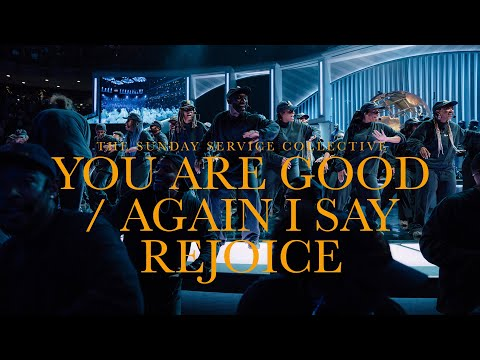 You Are Good / Again I Say Rejoice | The Sunday Service Collective