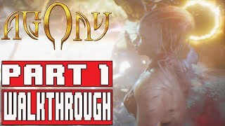 AGONY Gameplay Walkthrough Part 1 (PC HD) - No Commentary