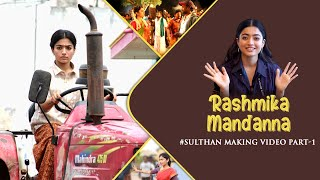 Rashmika Mandanna | Sulthan | Making Video Part-1