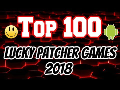 Top 100 Games You Can Hack With Lucky Patcher 2018 *Android No Root*