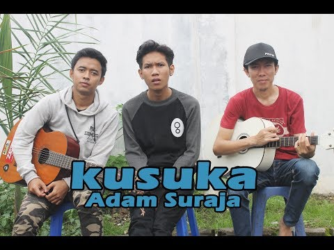 Adam Suraja - Kusuka Cover By Mr. Orowodol