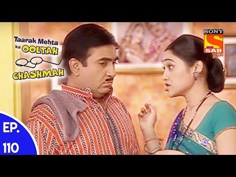 Taarak Mehta Ka Ooltah Chashmah – तारक मेहता का उल्टा चशमाह – Episode 110