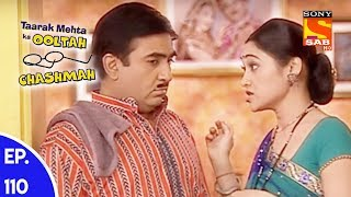 Taarak Mehta Ka Ooltah Chashmah - तारक मेहता का उल्टा चशमाह - Episode 110