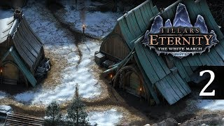 Exploring the White March // Pillars of Eternity: The White March - part 2