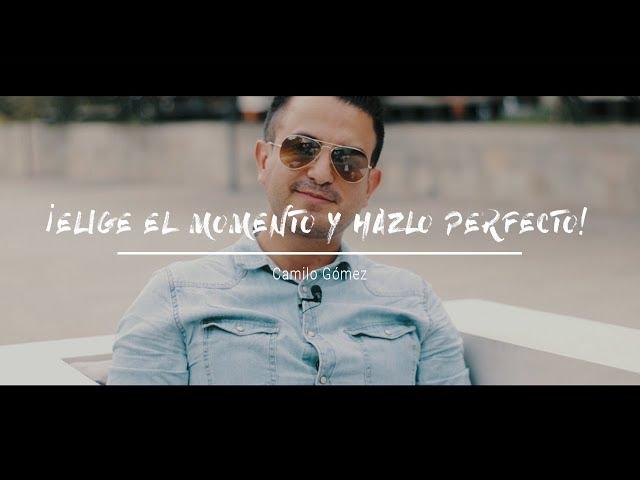 ELIGE ESTE MOMENTO Y HAZLO PERFECTO