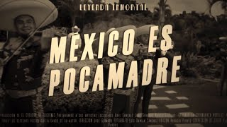 """""""MÉXICO ES POCA MADRE"""" - LEYENDA INMORTAL"""