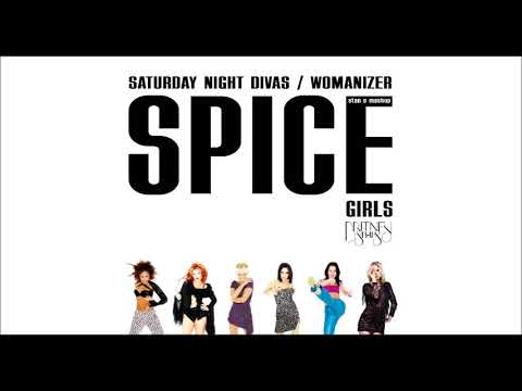 Spice Girls Vs. Britney Spears - Saturday Night Divas / Womanizer (Mashup By Stan O)