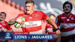 Lions v Jaguares | Super Rugby 2019 Rd 4 Highlights