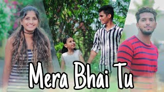 Mera Bhai Tu | Brother Sister | Heart Touching Video | Singer-NAVED | Maahi Queen