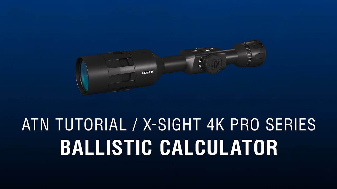 Manual for ATN X-Sight 4K/4K Pro Smart Ultra HD RifleScope