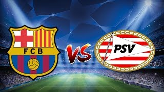 Barcelona vs PSV, Champions League, Group Stage 2018 - MATCH PREVIEW
