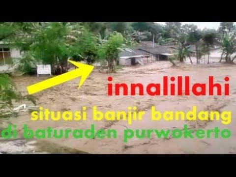 Detik Detik Banjir Bandang Di Baturaden Purwokerto