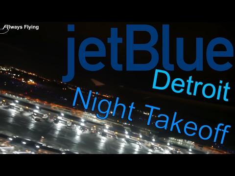 LONG NIGHT TAKEOFF | JetBlue Detroit Takeoff ✈ Always Flying