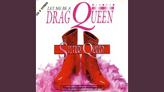 Let Me Be a Drag Queen (Love Mix)