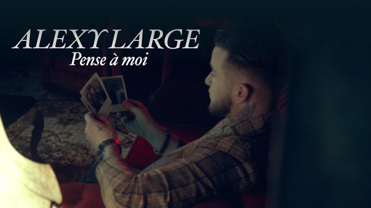 Alexy Large - Pense à Moi (Clip Officiel)