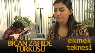 Ekmek Teknesi - Bican Zahide Türküsü