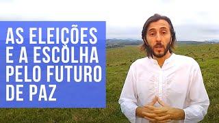 #27 - As Eleições e a Escolha pelo Futuro de Paz