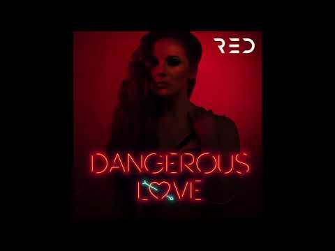 Red - Dangerous Love