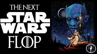 The Media Admits Game of Thrones is a Fail Warns Star Wars is Next