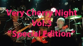 "Very Cherry Night Vol.3 ""Special Edition"" ダイジェストサンキューCM..."