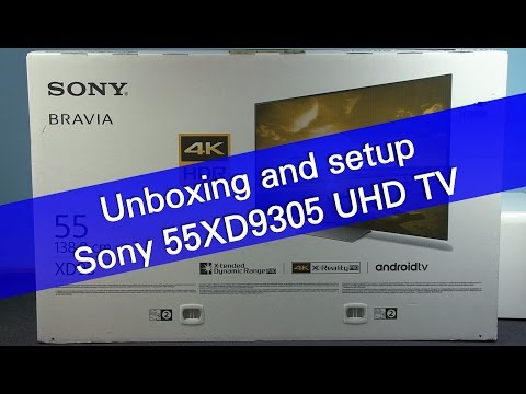 Sony 55DX9305 XD93 UHD 4K HDR TV unboxing and setup