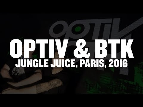 Optiv & BTK (live) - Jungle Juice, Paris - 20.05.16
