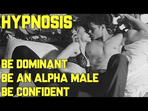 Hypnosis for Men: Dominance Training (Confidence / Anxiety / Relationship